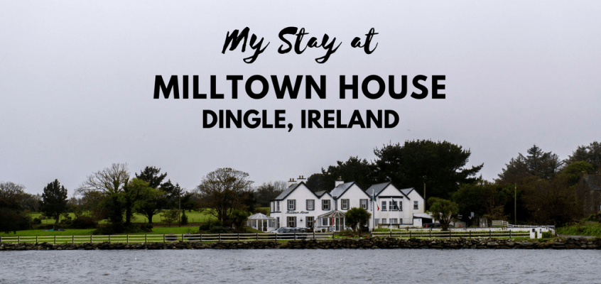 Dingle Accommodation: My Stay at Milltown House
