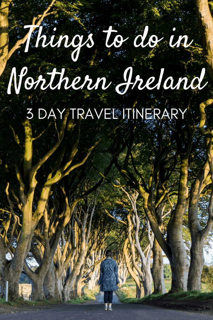 Things to Do in Northern Ireland - 3 Day Travel Itinerary