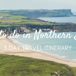 Things to Do in Northern Ireland – 3 Day Itinerary