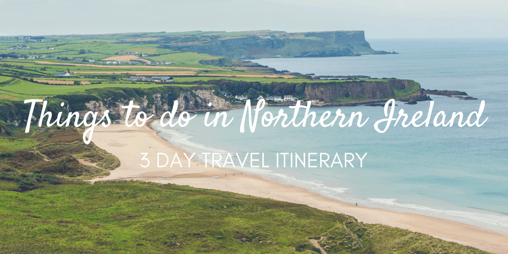 Things to Do in Northern Ireland - 3 Day Itinerary