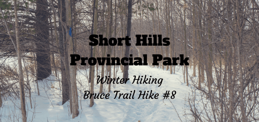 Short Hills Provincial Park Winter Hiking – Bruce Trail Hike #8