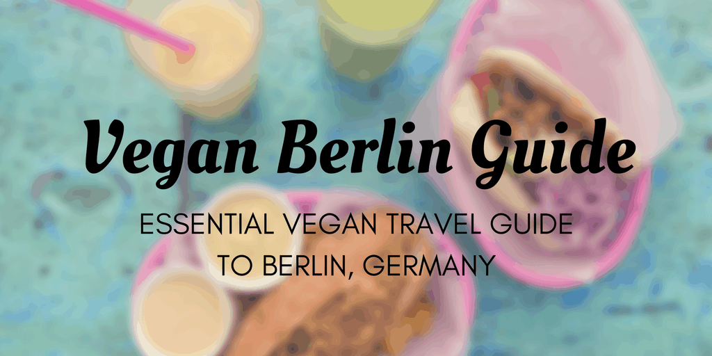 Vegan Berlin Guide - Places to Eat Vegan in Berlin