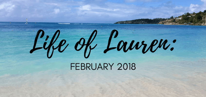 Life of Lauren: Recap of February 2018