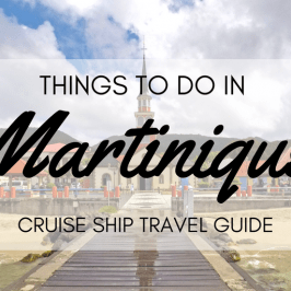 Things to do in Martinique – Cruise Ship Travel Guide