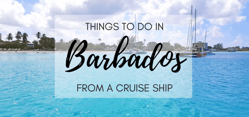 Things to Do in Barbados From a Cruise Ship