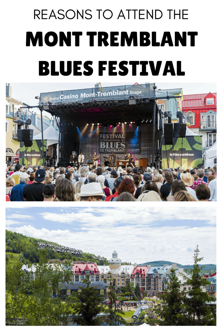 Reasons to Attend the Mont Tremblant Blues Festival - Quebec, Canada | Mont Tremblant, Quebec, Canada | International Blues Festival | Music & Travel
