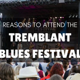 Reasons to Attend the Mont Tremblant Blues Festival