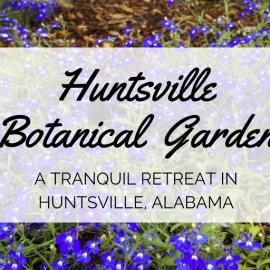 Huntsville Botanical Garden: A Tranquil Retreat