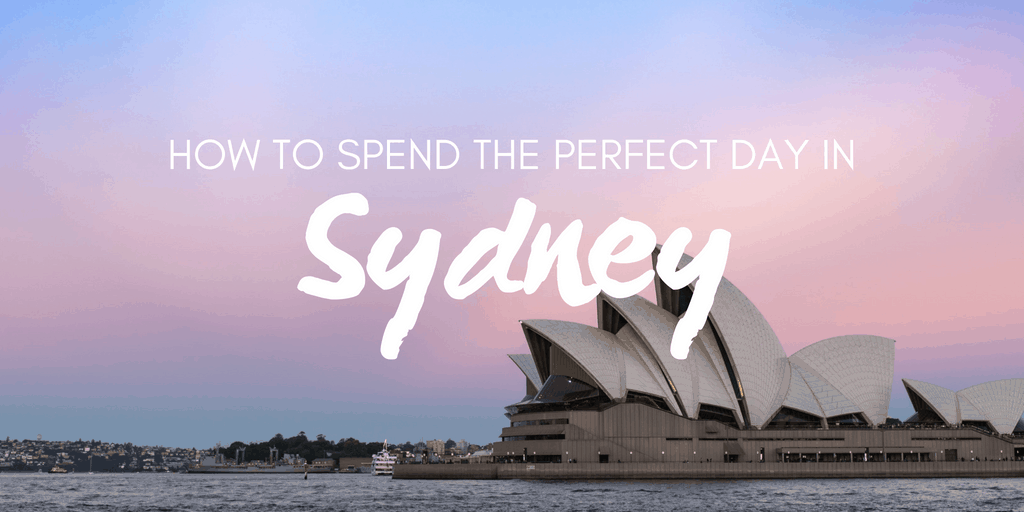 How to Spend the Perfect Day in Sydney
