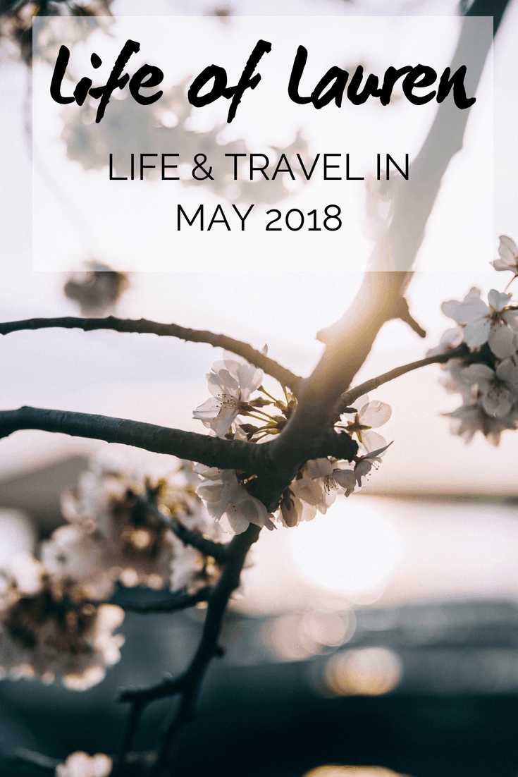 Life of Lauren: Life and Travel of a Canadian Travel Blogger in May, 2018. #Travel #Life #May #2018 #LifeofLauren #JustinPlusLauren
