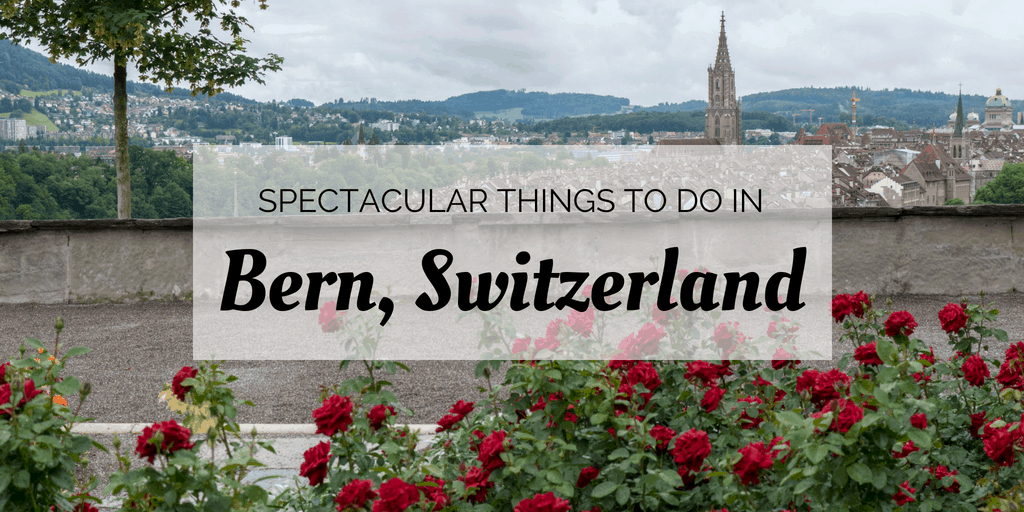 Spectacular Things to Do in Bern in One Day