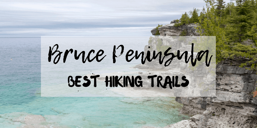 Best Bruce Peninsula Hiking Trails for Nature Lovers