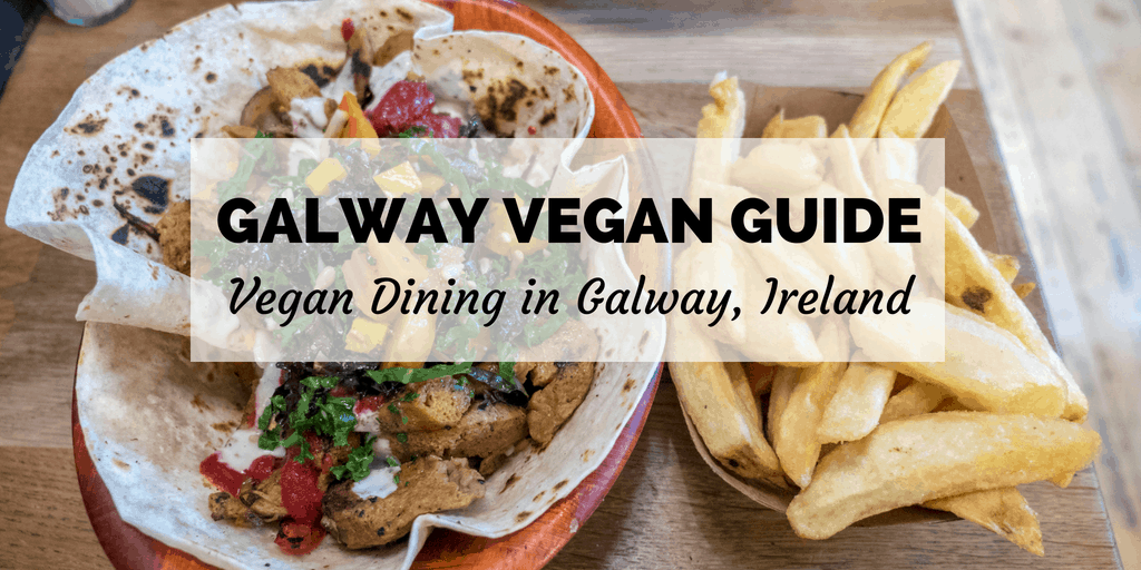 Vegan Galway Ireland Restaurant and Travel Guide