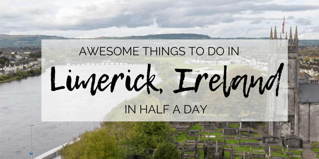 Awesome things to do in Limerick in half a day
