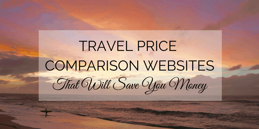 Travel Price Comparison Websites To Save You Money