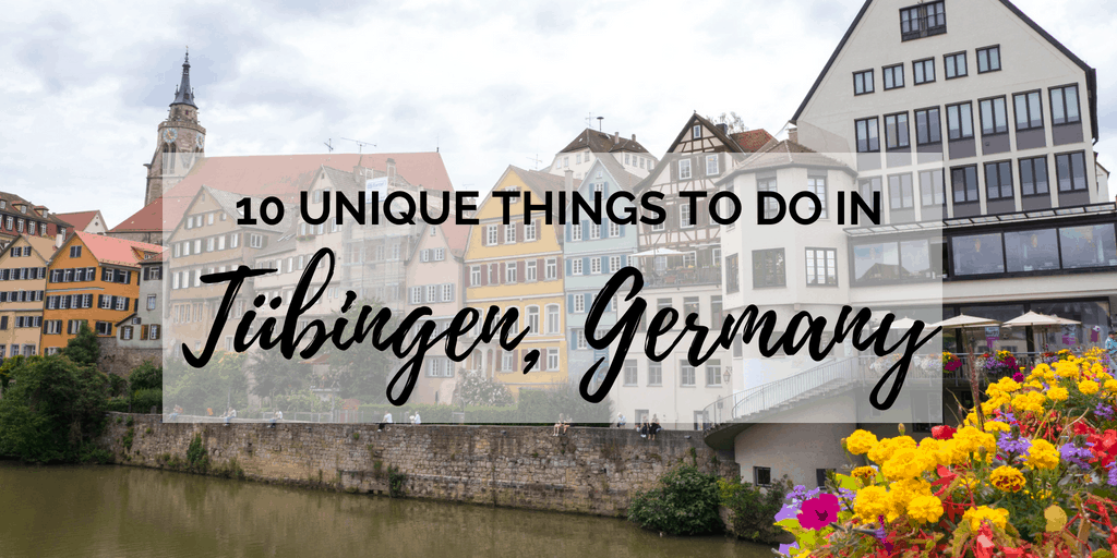 10 Unique Things to Do in Tubingen Germany