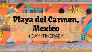 Playa del Carmen 1 Day Itinerary