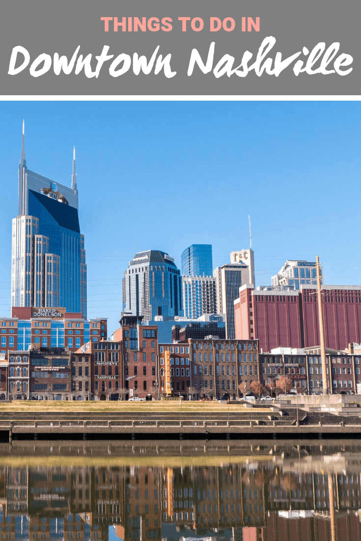 Things to Do in Downtown Nashville - The Best Downtown Nashville Attractions - #Nashville #Tennessee #Attractions #TravelGuide #TravelTips