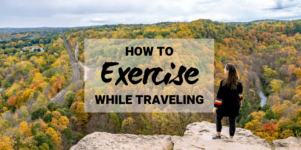 How to Exercise While Traveling: Healthy Travel Tips
