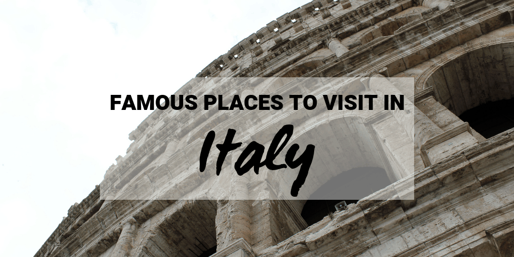 Famous Places to Visit in Italy: Rome and Florence Guide