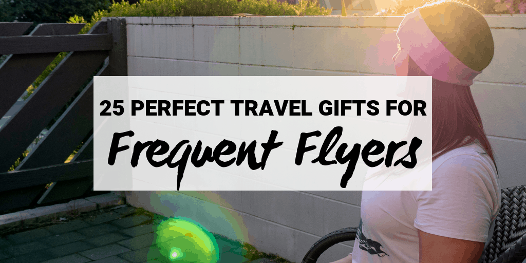 25 Perfect Travel Gifts for Frequent Flyers in 2018
