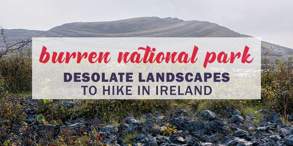 Burren National Park: Walking in the Burren for Desolate Landscapes