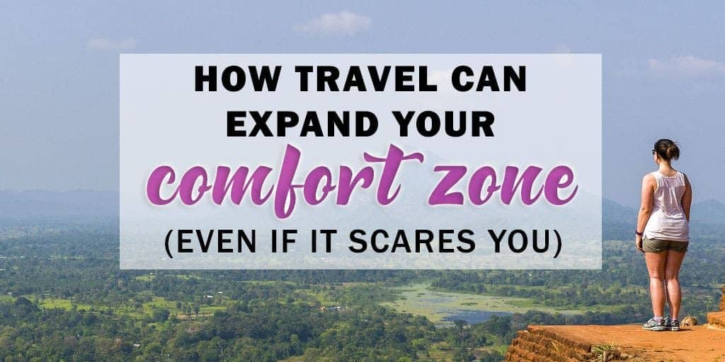 How Travel Can Expand Your Comfort Zone (Even if it Scares You)
