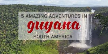 5 Amazing Adventures in Guyana South America