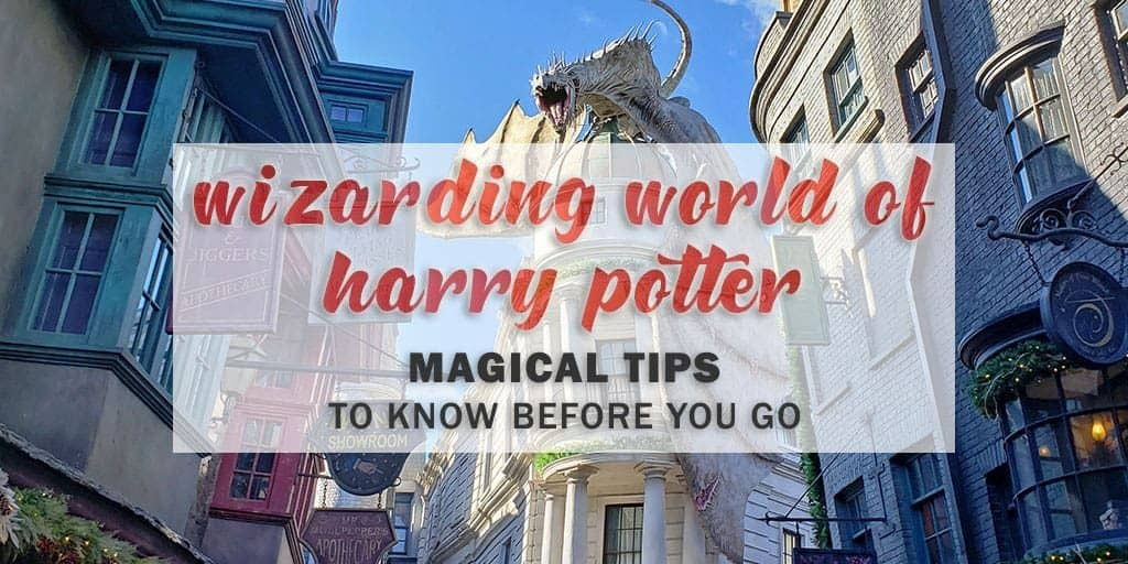 Wizarding World of Harry Potter Universal Orlando: Magical Tips to Know Before you Go