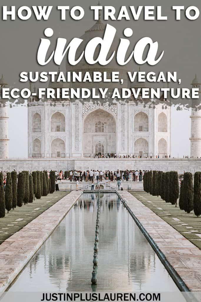 Travel to India on a Sustainable, Vegan, Eco-Friendly Adventure #Travel #India #Vegan #NorthIndia #Eco #Sustainable