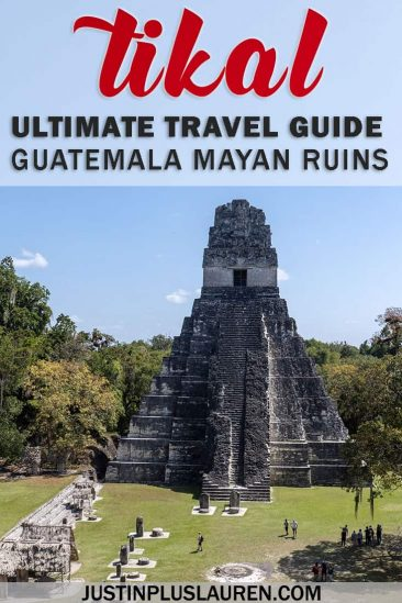 Tikal Guatemala: The Ultimate Guide to Visiting the Tikal Maya Ruins #Guatemala #Tikal #Maya #Ruins #Mayan #NationalPark #CentralAmerica