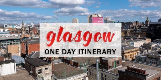 One Day in Glasgow Itinerary: The Best Glasgow Attractions to See in 24 Hours