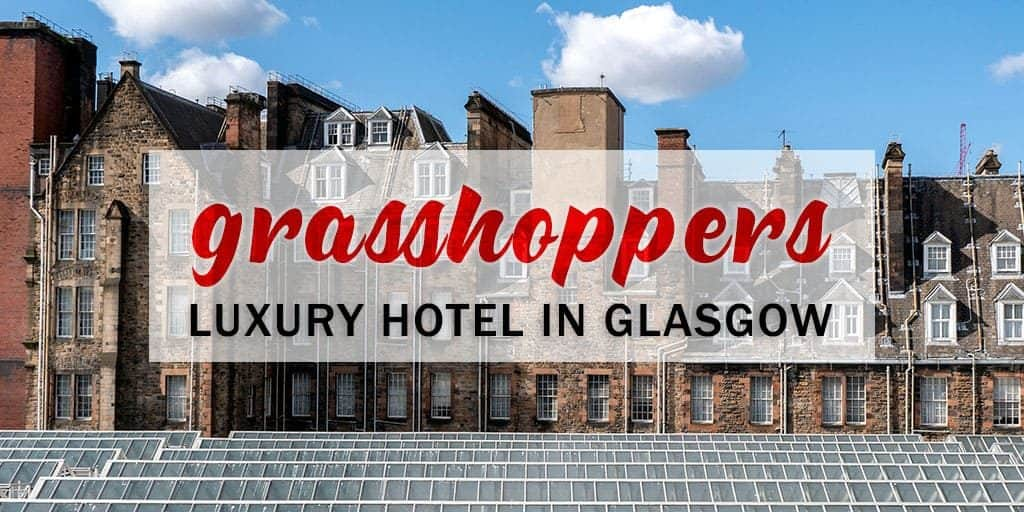 Grasshoppers Hotel: Where to Stay in Glasgow for the Best Holiday