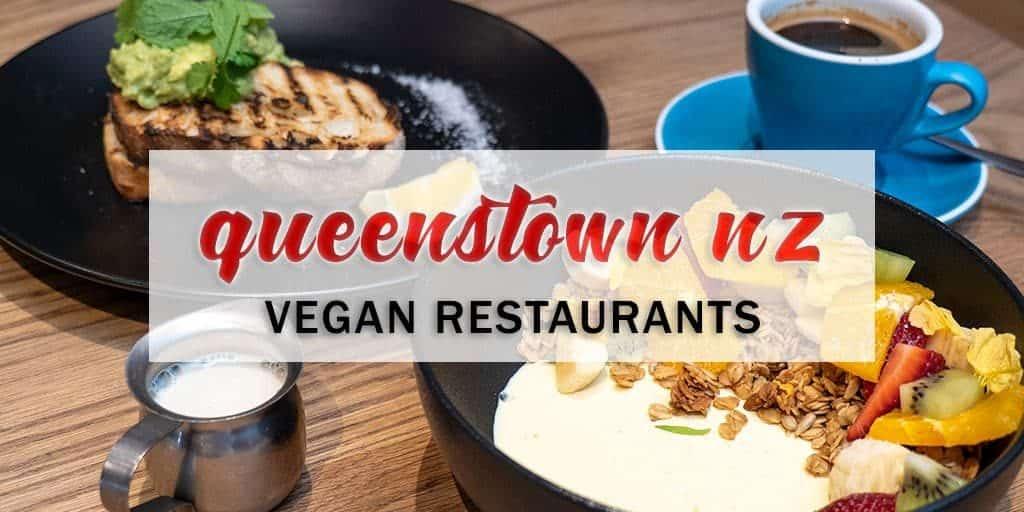 Queenstown Vegan Hot Spots: A Guide to Queenstown's Best Veggie Eats and Treats