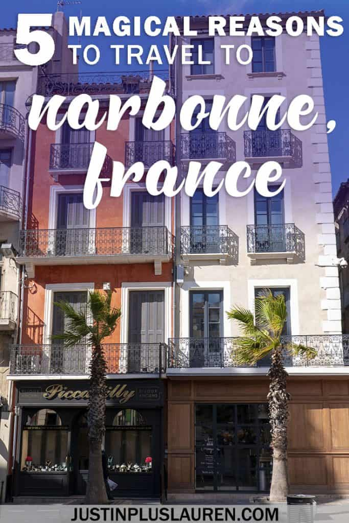 5 Magical Reasons to Visit Narbonne France: Picture Perfect Beauty in the South of France #Narbonne #France #SouthofFrance #Travel #Europe #Iitinerary