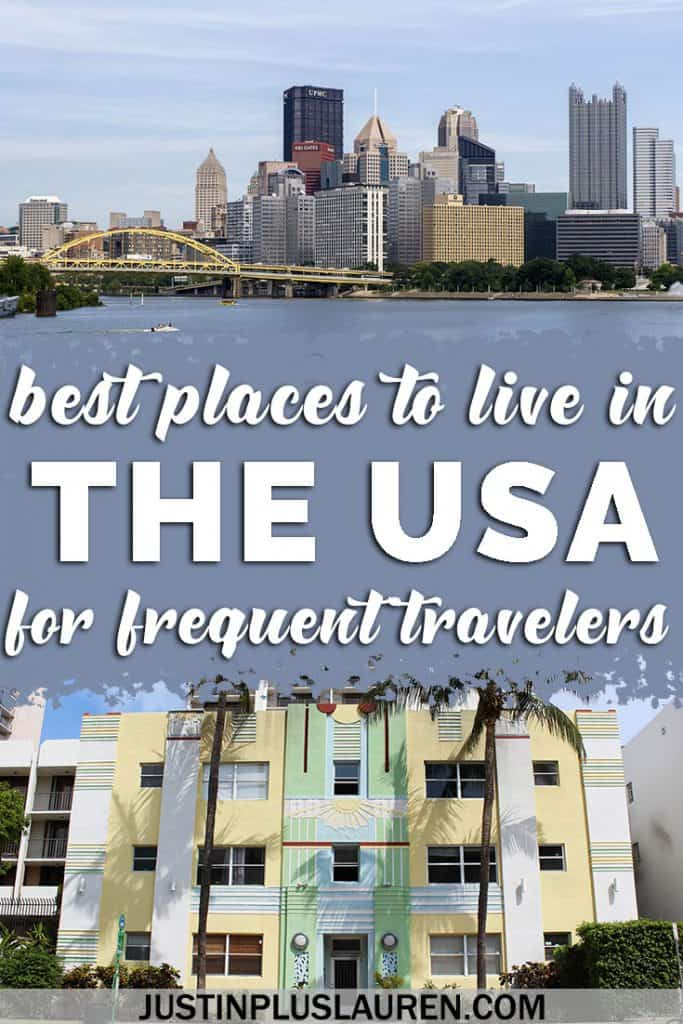 10 Best Places to Live in the US for Frequent Flyers: Amazing Home Base Cities for World Travel #USA #Travel #HomeBase #DigitalNomad #Expat