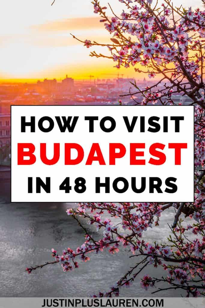 48 Hours in Budapest: The Ultimate Guide to Visiting Budapest in 2 Days
