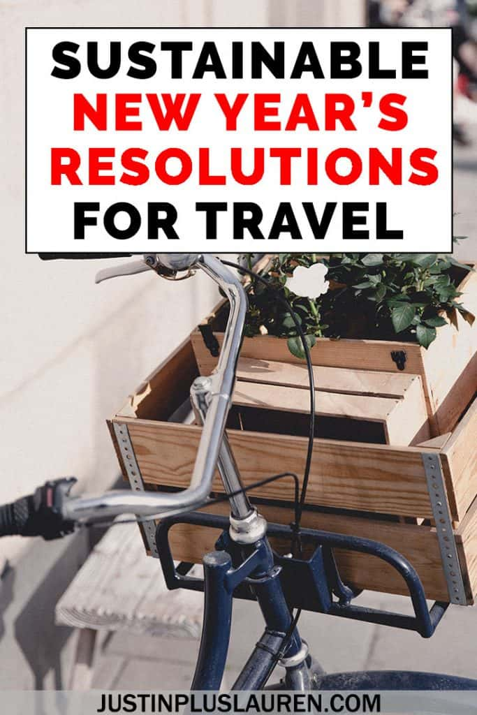 If you're making New Year's Resolutions, why not make them green New Year's resolutions? Try these sustainable and responsible ways to travel and life daily...for yourself and the planet. #Travel #Responsible #Sustainable #Eco #NewYear #Resolutions