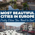 These are the most beautiful cities in Europe that you must see! Add all of these pretty European cities to your travel bucket list.