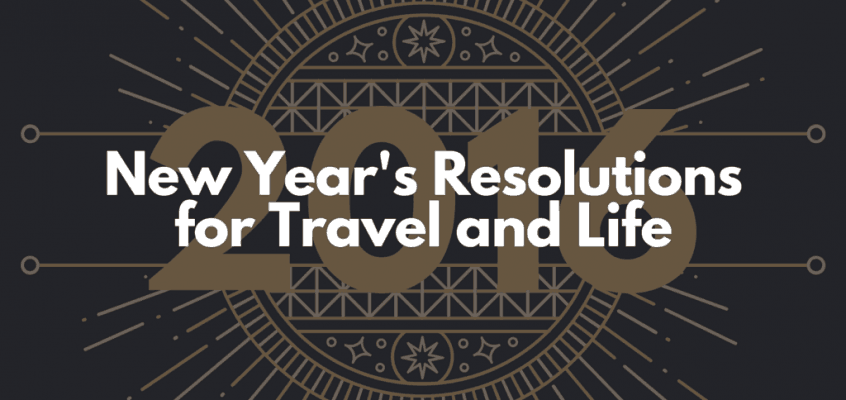New Year's Resolutions for Travel and Life in 2016
