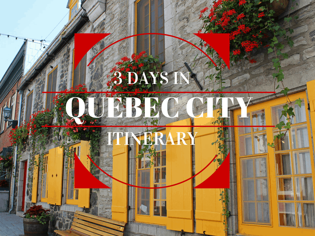 Quebec City 3 Day Itinerary Justin Plus Lauren – Quebec Tourist Attractions Map